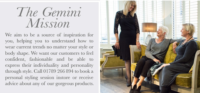 We aim to be a source of inspiration for our customers, providing style advice so  you can understand how to wear current trends no matter your age or body shape. Most importantly we aim to provide excellent customer service and an effortless customer experience. We want our customers to feel confident, fashionable and to express their individuality and personality through our collections.